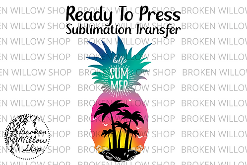Hello Summer Pineapple Ready To Press Sublimation Transfer