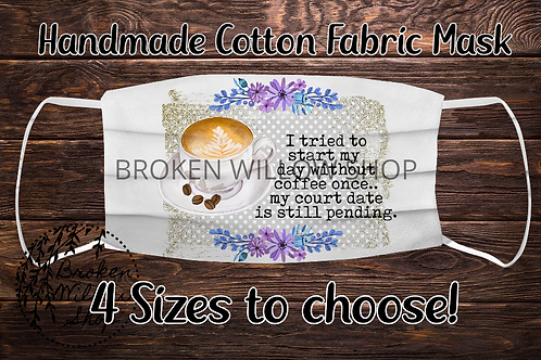 Sublimated Coffee Court Date 100% Cotton Face Mask