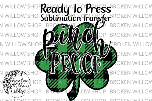 Pinch Proof Ready to Press Sublimation Transfer, St. Patrick's Day, Holiday