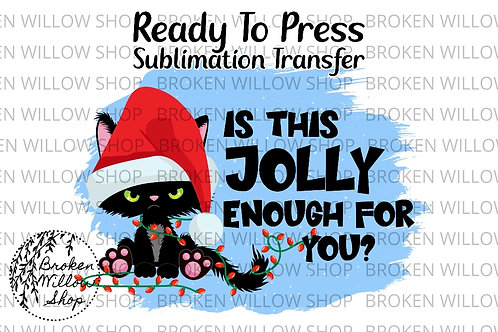Is This Jolly Enough For You Ready To Press Sublimation Transfer Christmas, Holi