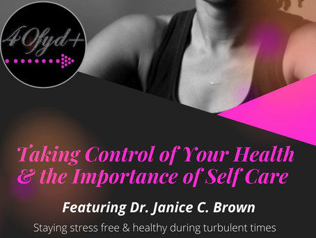 "40fyd+ Wellness Series Presents: ""Taking Control of Your Health"""" Featuring Dr. Janice C. Brown."