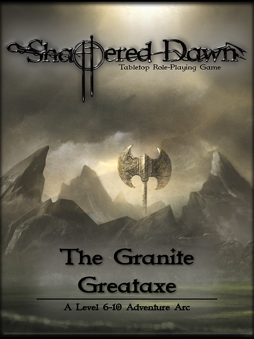 Shattered Dawn: The Granite Greataxe Arc