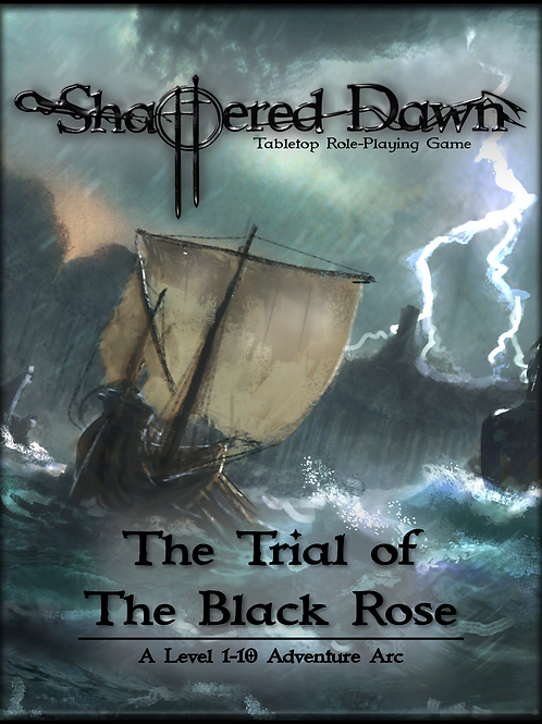 Shattered Dawn: Trial of the Black Rose Arc
