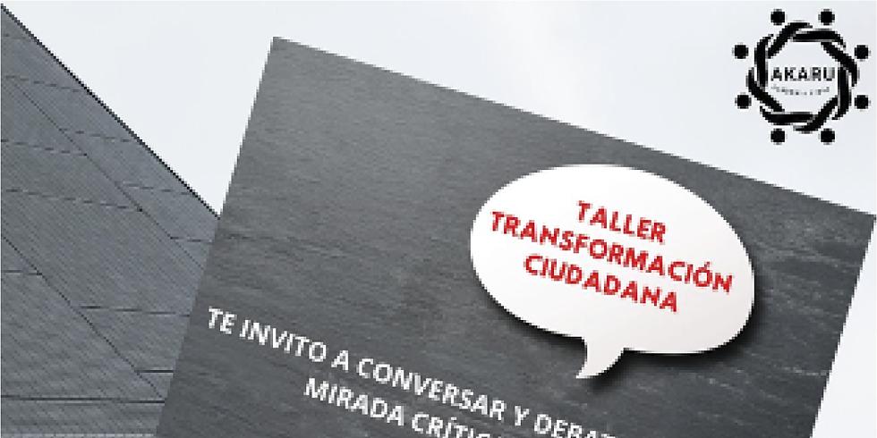 TALLER DE DEBATES: TRANSFORMACIÓN CIUDADANA