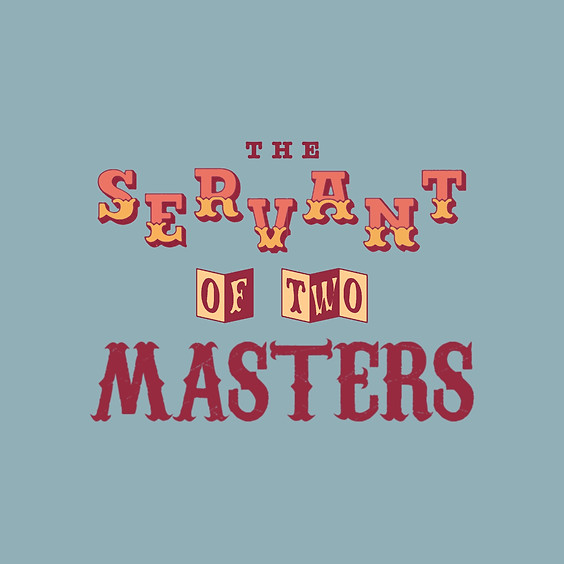 Servant of Two Masters 7/31