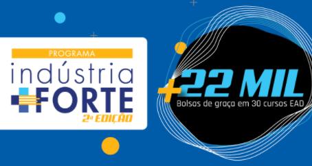 FIEG E SENAI LANÇAM 2ª ETAPA DO INDÚSTRIA + FORTE COM 22 MILVAGAS EM CURSOS GRATUITOS