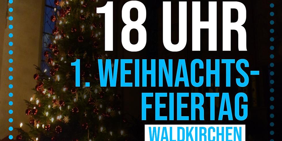 1. Weihnachtsfeiertag Waldkirchen
