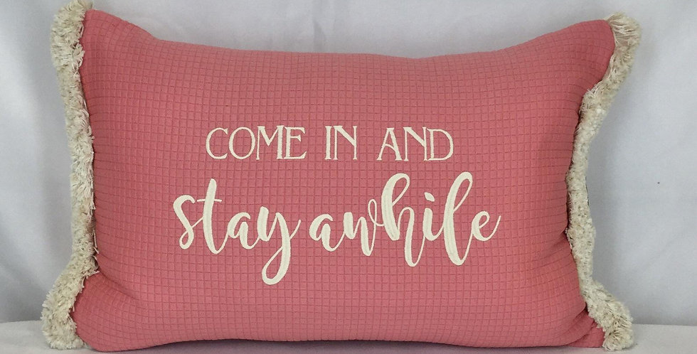 """Embroidered Throw Pillow """"Come In and Stay Awhile"""""""