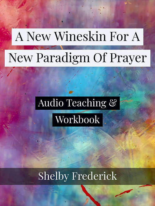 New Wineskin For A New Paradigm Of Prayer