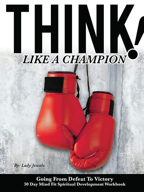 Think Like A Champion | Going From Defeat To Victory