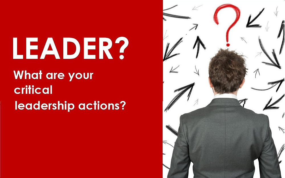 LEADER?  What are your critical leadership actions?
