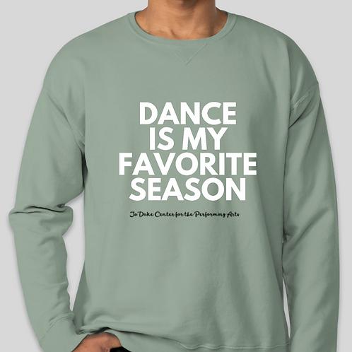 """""""Dance Is My Favorite Season"""" JCPA Sweatshirt"""