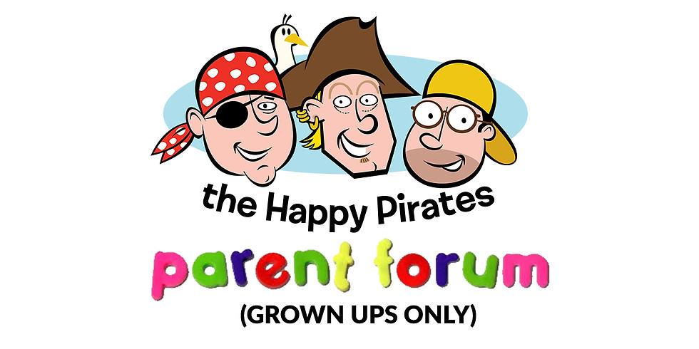 Happy Pirates Parent Forum (grown ups only)