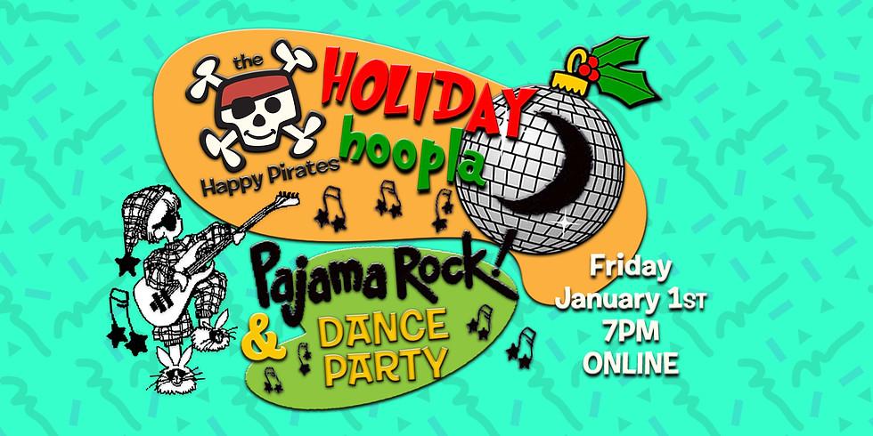 Holiday Hoopla & Pajama Rock Dance Parrrty!