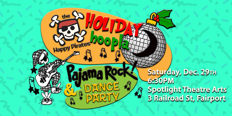 The Happy Pirates Holiday Hoopla and Pajama Rock Dance Party!