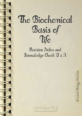 The biochemical Basis of Life A Level Biology Revision Notes with Knowledge check questions and answers pdf