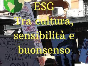 Investimenti sostenibili: ESG tra cultura, sensibilità e buonsenso.