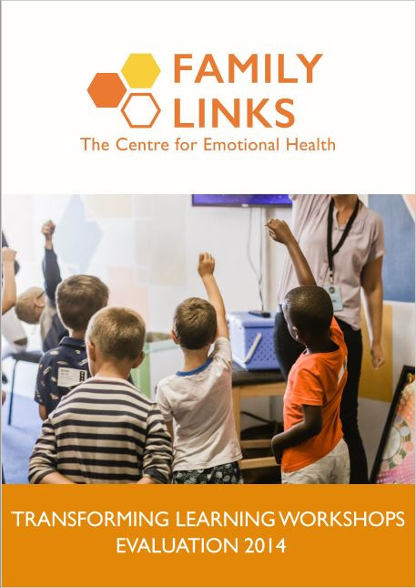 Family Links Transforming Learning Workshops Evaluation 2014 Report front cover. The Family Links logo is at the top of the page, underneath is an image of young boys in a classroom with their hands in the air. They are looking at the teacher at the front of the classroom