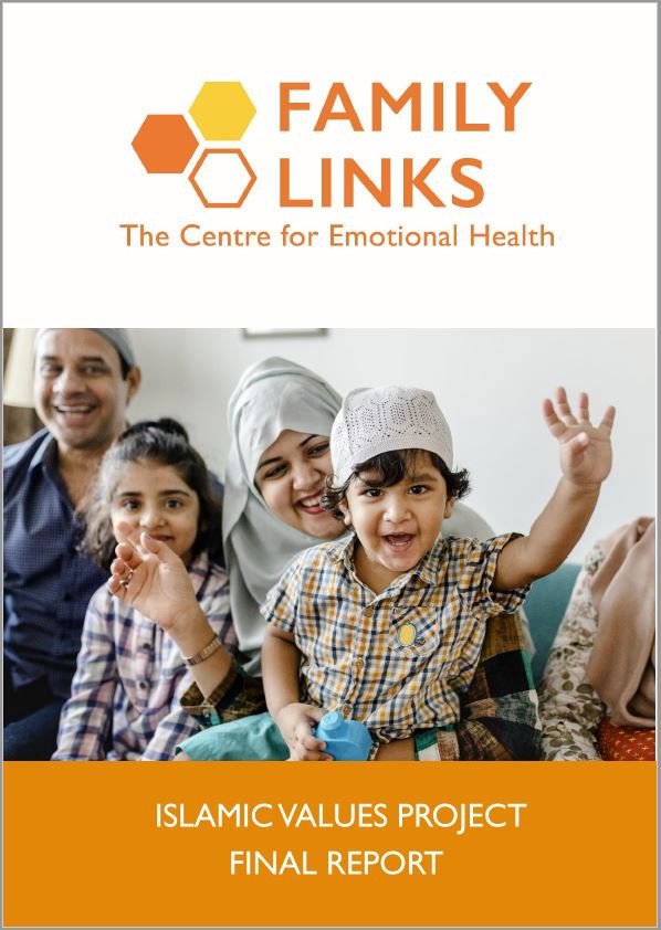 Family Links Islamic Values Project Final Report front cover. The Family Links logo is at the top of the page, with an image below of a Muslim family. A Father, Daughter, Mother and Son. The little boy is holding his hand in the air and smiling