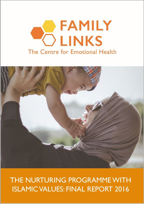 Family Links The Nurturing Programme with Islamic Values Final Report 2016 front cover. the Family Links logo is at the top of the page, underneath is an image of a Muslim mother holding her son in the air. Both are smiling happily.