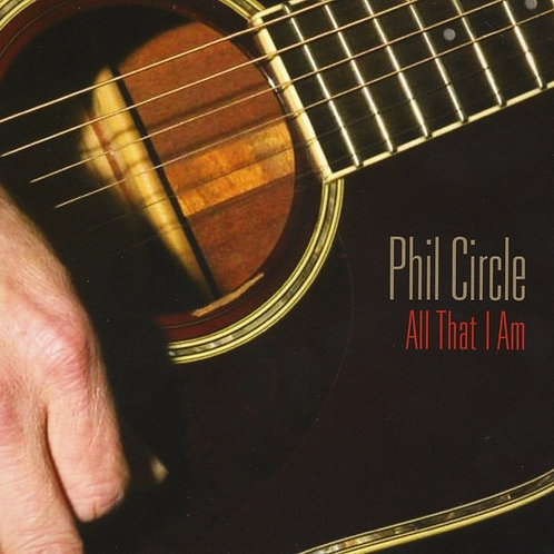 All That I Am - Phil Circle (2011) Download