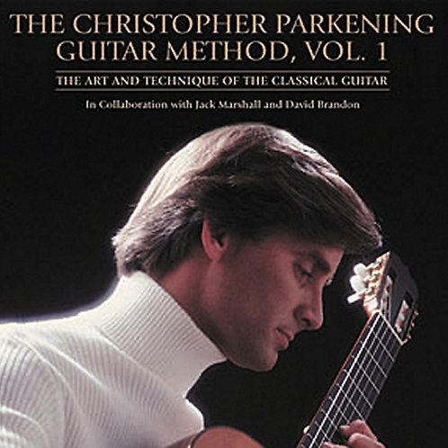 Christoper Parkening Guitar Method, Vol 1