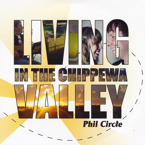 Living in the Chippewa Valley - Phil Circle (2012) Download