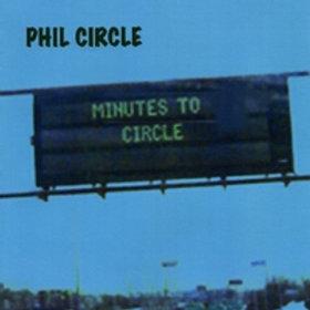 Minutes to Circle - Phil Circle (2009)