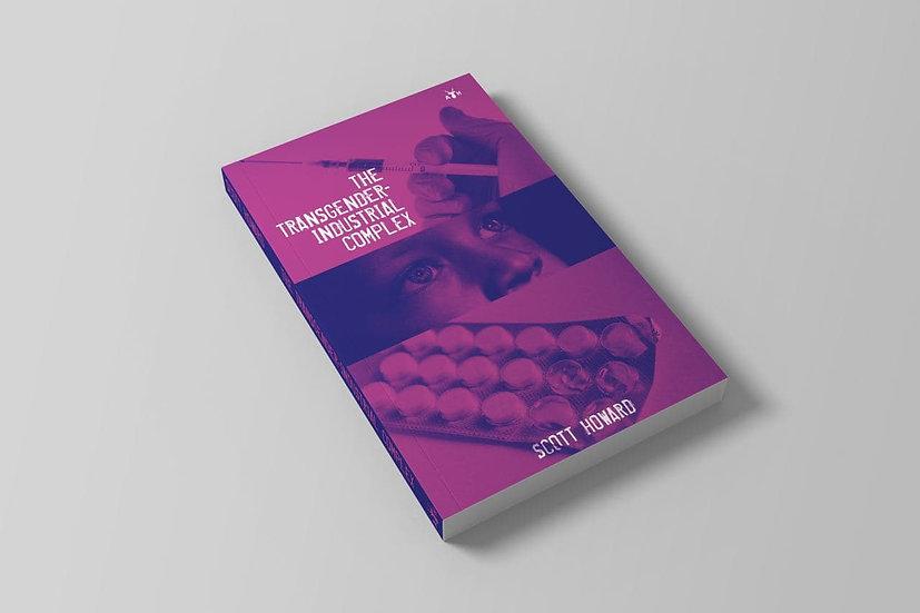 The Transgender-Industrial Complex by Scott Howard