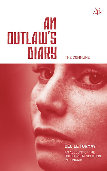(ebook) An Outlaw's Diary: The Commune by Cécile Tormay