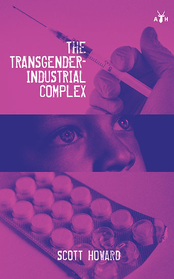 (ebook) The Transgender-Industrial Complex by Scott Howard