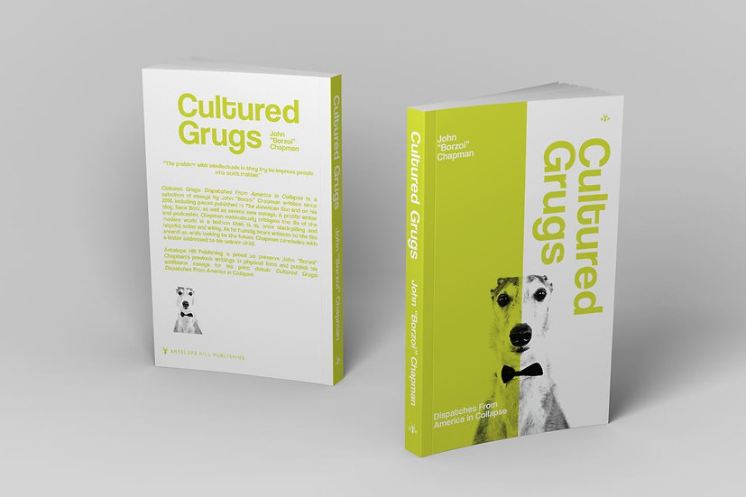 Cultured Grugs: Dispatches From America in Collapse