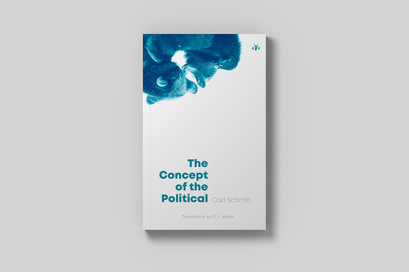The Concept of the Political by Carl Schmitt