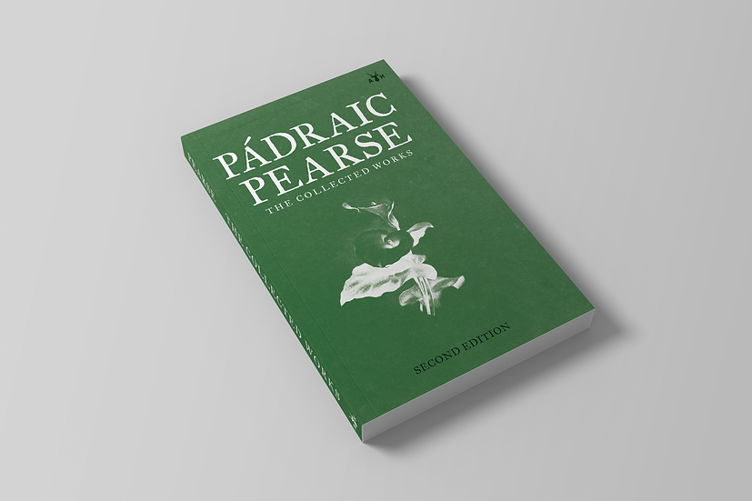 The Collected Works of Padraic Pearse