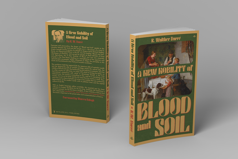 A New Nobility of Blood and Soil by R. Walther Darré