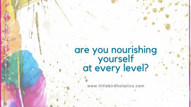 Are you nourishing yourself at every level?