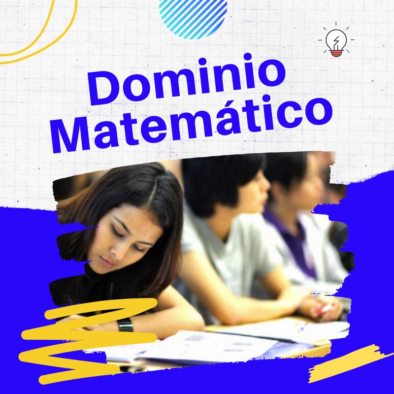 DOMINIO MATEMÁTICO
