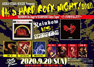 "9.20 sun   AKIRA・OZMA・ROGER Presents  It's a HARD ROCK NIGHT ! 2020 ""RAINBOW On Stage""VS""SCORPIONS T"
