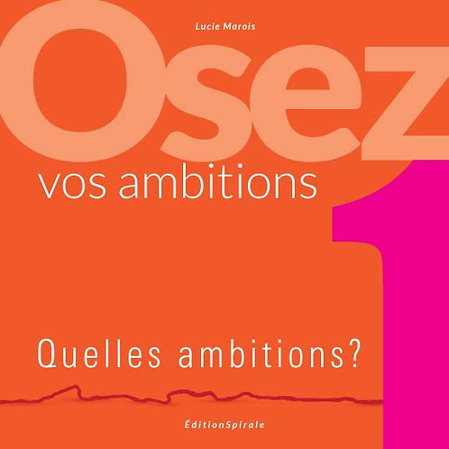 Osez vos ambitions