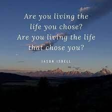 Living the Life you Chose