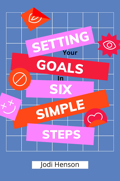 Setting Your Goals In 6 Easy Steps!