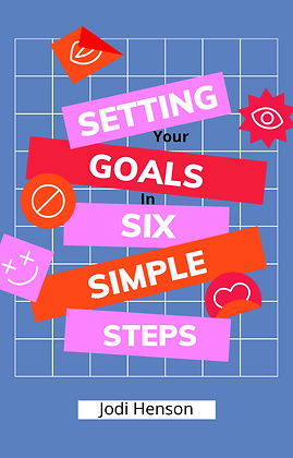 Setting Your Goals: 6 Simple Steps