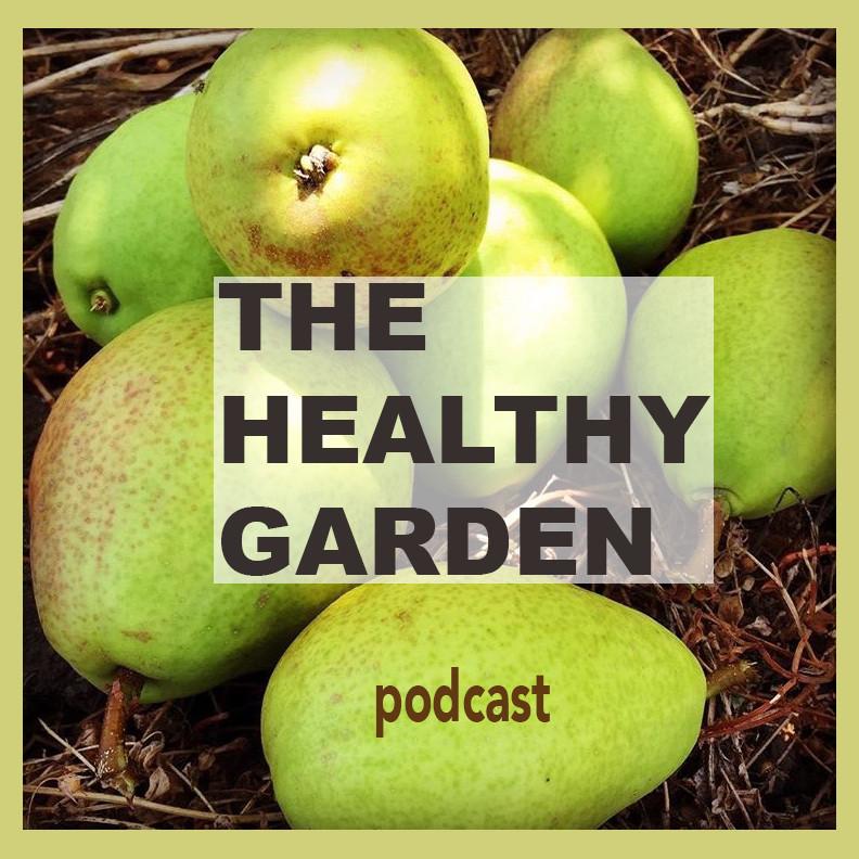 The Healthy Garden Podcast