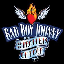 Bad Boy Johnny & the Prophets of Doom