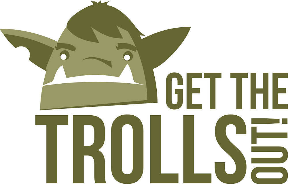Get the trolls out