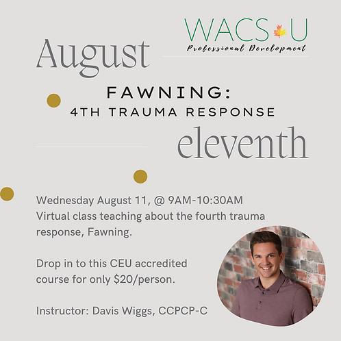 WACS-U - Fawning: The 4th Trauma Response