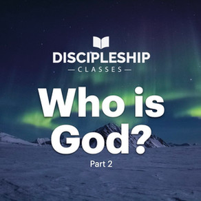 Discipleship: Who is God? Part 2