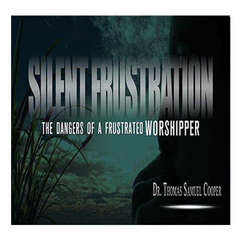 Silent Frustration Sermon (Download)