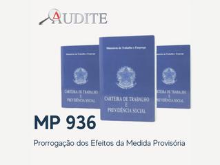 Prorrogação dos Efeitos da MP 936 - Suspensão de Contratos de Trabalho e Redução de Salários/Jornada