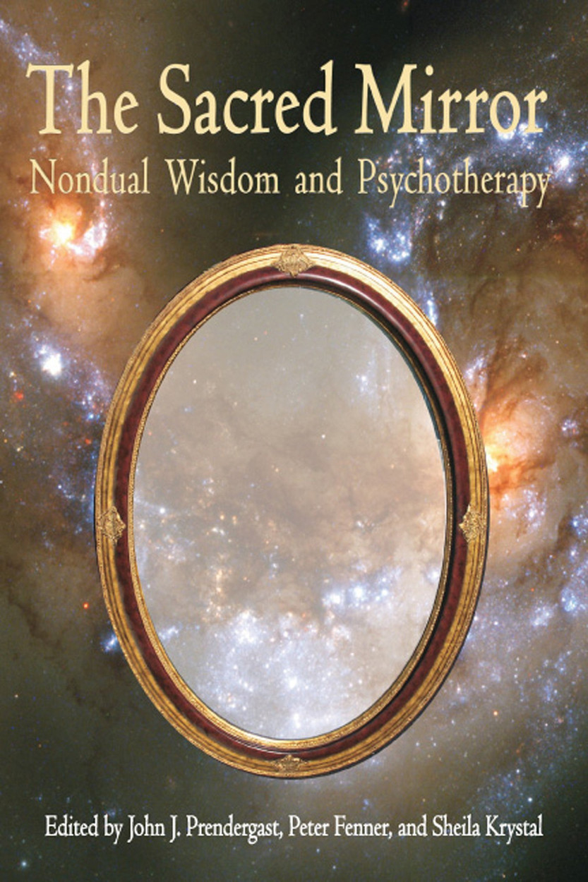 The Sacred Mirror: Nondual Wisdom and Psychotherapy